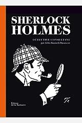 Sherlock Holmes. Détective consultant Relié