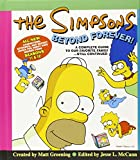 The Simpsons Beyond Forever!: A Complete Guide to Our Favorite Family … Still Continued (Simpsons Complete Guide)