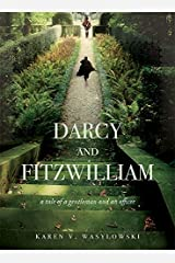 Darcy and Fitzwilliam: A tale of a gentleman and an officer Kindle Edition
