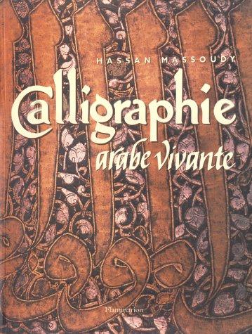 Calligraphie arabe vivante par Hassan Massoudy