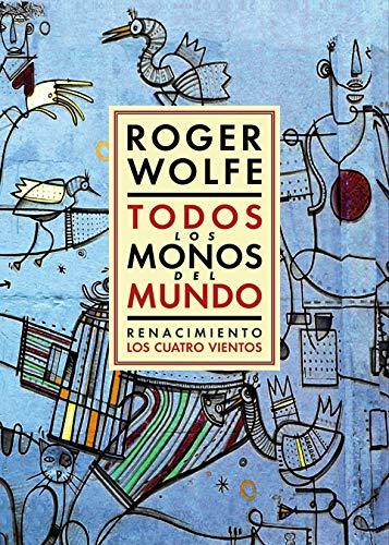 Todos los monos del mundo (Los Cuatro Vientos) por Roger Wolfe