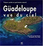 La Guadeloupe vue du ciel : Trésors cachés et patrimoine naturel
