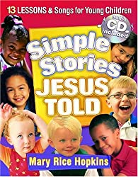 Simple Stories Jesus Told:: 13 Lessons and Songs for Young Children
