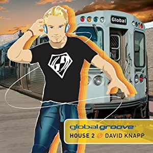 Global groove house 2 by david knapp music for Groove house music