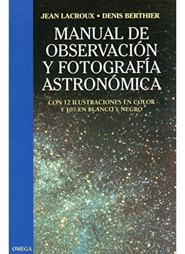 MANUAL OBSERVACION Y FOTO. ASTRONOMICA (GEOGRAFÍA Y GEOLOGÍA-ASTRONOMIA)