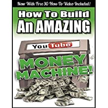 HOW TO BUILD AN AMAZING YOUTUBE MONEY MACHINE. 2 proven techniques to skyrocket your google page rankings and boost your adsense revenue (English Edition)