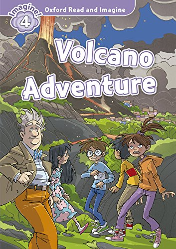 Oxford Read and Imagine: Oxford Read & Imagine 4 Volcano Adventure Pack - 9780194723480