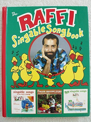 The Raffi Singable Songbook: A Collection of 51 Songs from Raffi's First Three Records for Young Children by Raffi (1988) Spiral-bound
