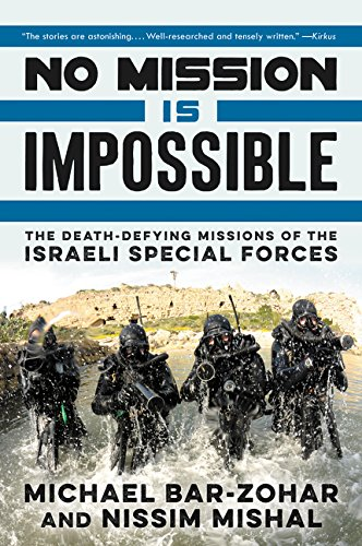 No Mission Is Impossible: The Death-Defying Missions of the Israeli Special Forces por Michael Bar-Zohar