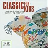 Classic for Kids: Mozart & Schumann / Debussy & Tchaikovsky