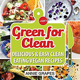 Green for clean delicious easy clean eating vegan recipes clean green for clean delicious easy clean eating vegan recipes clean eating clean forumfinder Images