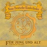 Neue Deutsche Kinderlieder: Für Jung Und Alt (feat. Peter Schulze)