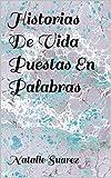 Historias De Vida Puestas En Palabras (Spanish Edition)