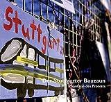 Der Stuttgarter Bauzaun: Phantasie des Protests