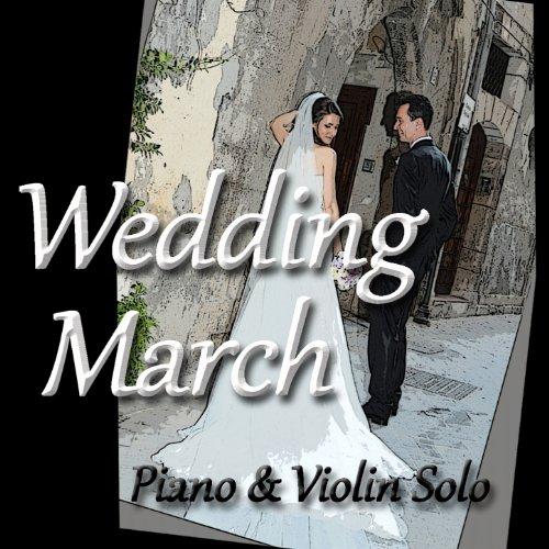 Wedding March Piano Amp Violin Solo Christen Jean Louis Prima Amazones Tienda MP3