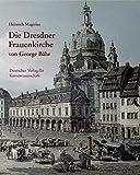 Die Dresdner Frauenkirche von George Bähr - Heinrich Magirius
