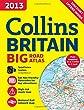 2013 Collins Big Road Atlas Britain (Collins Britain Big Road Atlas (Spiral))