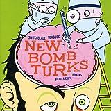 Songtexte von New Bomb Turks - Switchblade Tongues, Butterknife Brains