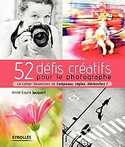 """Afficher """"52 défis créatifs pour le photographe"""""""