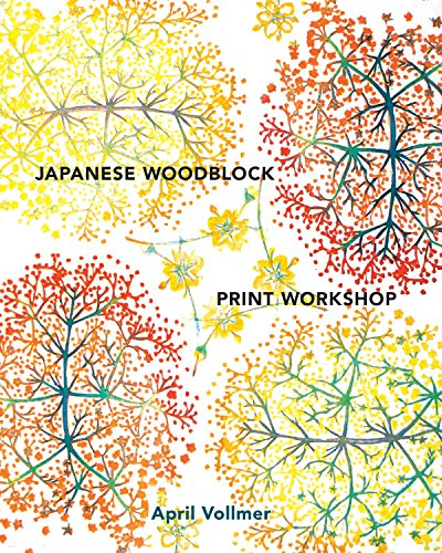 Japanese Woodblock Print Workshop: A Modern Guide to the Ancient Art of Mokuhanga par April Vollmer
