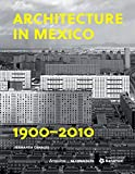 architecture in mexico 1900 2010 the construction of modernity works design art and thought by fernanda caneles 2014 06 01
