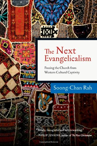 The Next Evangelicalism: Releasing the Church from Western Cultural Captivity