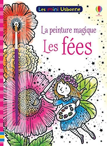 Les fées - Les mini Usborne - La peinture magique par  Fiona Watt