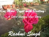 One More Tryst with Destiny – A Short Longing Love Story.