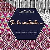 Telecharger Livres Livre de coloriage pour adultes Je te souhaite (PDF,EPUB,MOBI) gratuits en Francaise