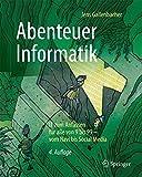 Abenteuer Informatik: IT zum Anfassen für alle von 9 bis 99 - vom Navi bis Social Media - Jens Gallenbacher