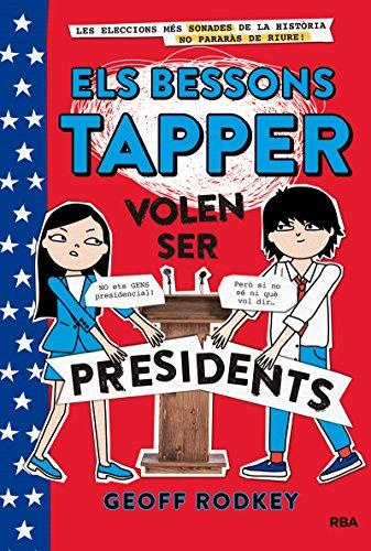 Bessons Tapper. Volen Ser Presidents (INFANTIL CATALÀ) - 9788427211544