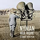 War Work: Eight Songs with Film