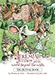 Jeremiah Jettison and the World Beyond the Walls (The Picture Book) (Jeremiah Jettison (The Picture Books)) (Volume 1) by Phineas St. Clare (2015-10-05)