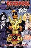 Deadpool Volume 3: X Marks The Spot TPB