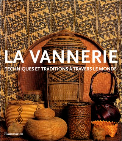 La Vannerie : Techniques et Traditions à travers ...