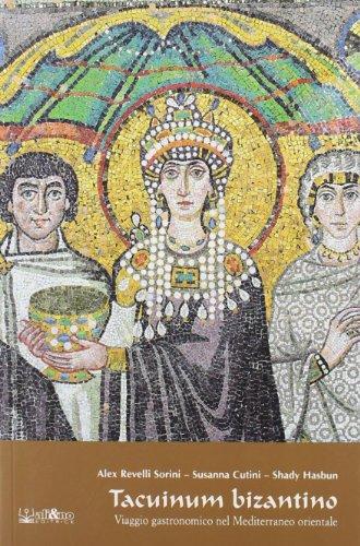 Tacuinum bizantino. Viaggio gastronomico nel Mediterraneo orientale