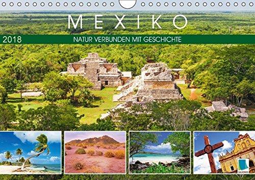 Mexiko: Natur verbunden mit Geschichte (Wandkalender 2018 DIN A4 quer): Maya, Wüste und tropische Regenwald in voller Pracht (Monatskalender, 14 [Kalender] [Apr 01, 2017] CALVENDO, k.A.