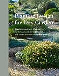 Planting Design for Dry Gardens: Beau...