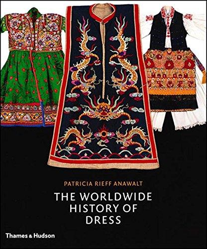 The Worldwide History of Dress par Patricia Rieff Anawalt