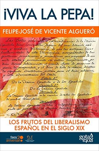 ¡Viva la Pepa!: Los frutos del liberalismo español en el siglo XIX
