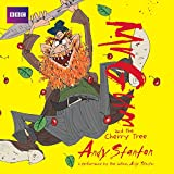 Mr Gum and the Cherry Tree: Children's Audio Book: Performed and Read by Andy Stanton (7 of 8 in the Mr Gum Series)