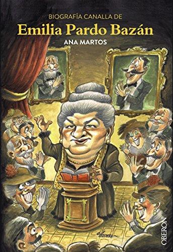 Biografía canalla de Emilia Pardo Bazán (Libros Singulares)