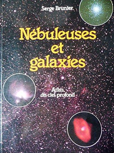 Nébuleuses et galaxies : atlas du ciel profond