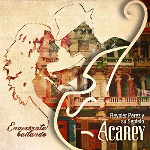 Enamorate Bailando - Septeto Acarey