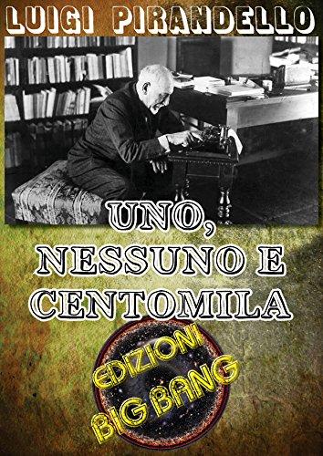 Uno, nessuno e centomila (Italian Edition)