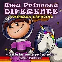 Uma Princesa Diferente - Princesa Espacial (livro infantil ilustrado) (Portuguese Edition) by Amy Potter (2014-12-02)