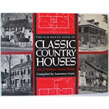 The Old House Book of Classic Country Houses: Plans for Traditional American Dwellings