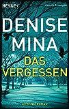 Das Vergessen: Kriminalroman von Denise Mina
