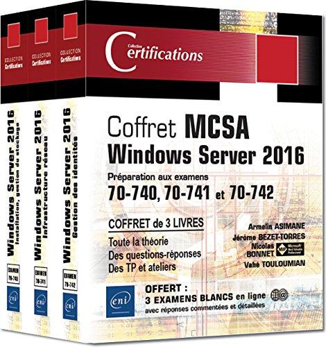 MCSA Windows Server 2016 : Préparation aux examens 70-740, 70-741 et 70-742