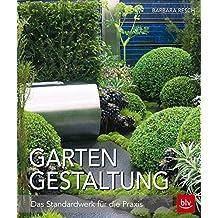 Gartengestaltung: Das Standardwerk Für Die Praxis